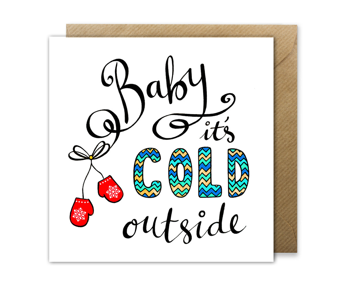 Christmas carol card - Baby It's Cold Outside