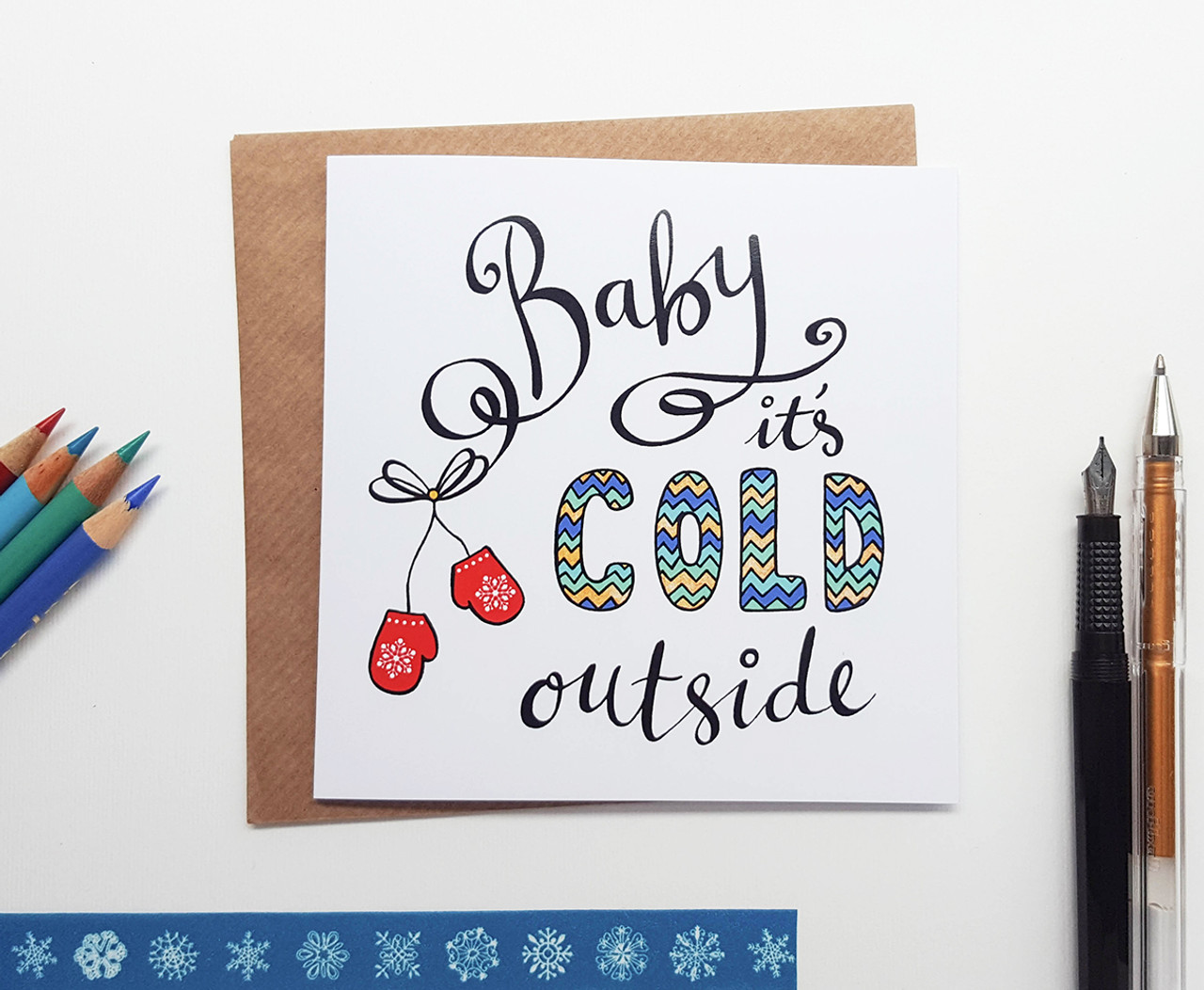 Hand Drawn Christmas Card - Baby It\'s Cold Outside   KIO Cards