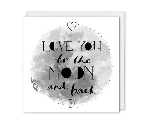 Love You To The Moon And Back Anniversary Card