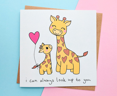I Can Always Look Up To You Mum Card