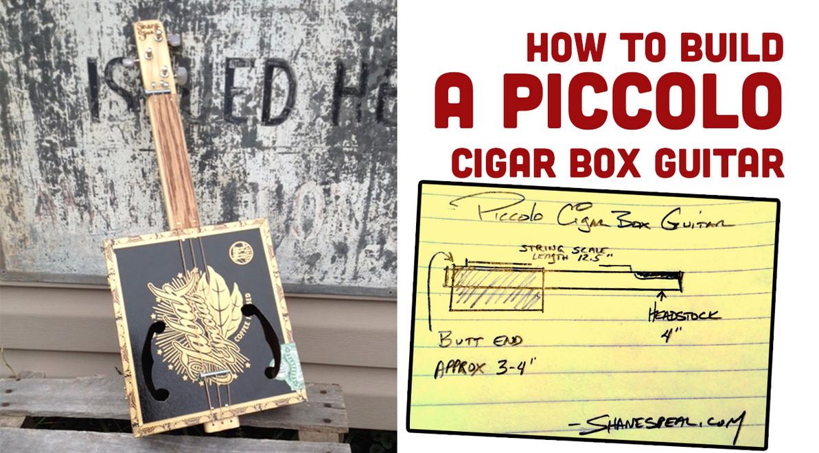 Build a Piccolo Cigar Box Guitar - Half scale gives mandolin tones