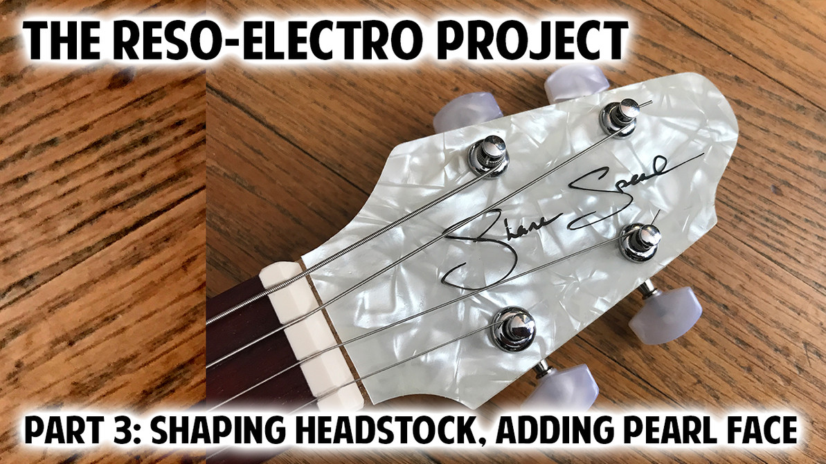 The Reso-Electro Cigar Box Guitar Project - Pt. 3: Create This Pearloid Headstock