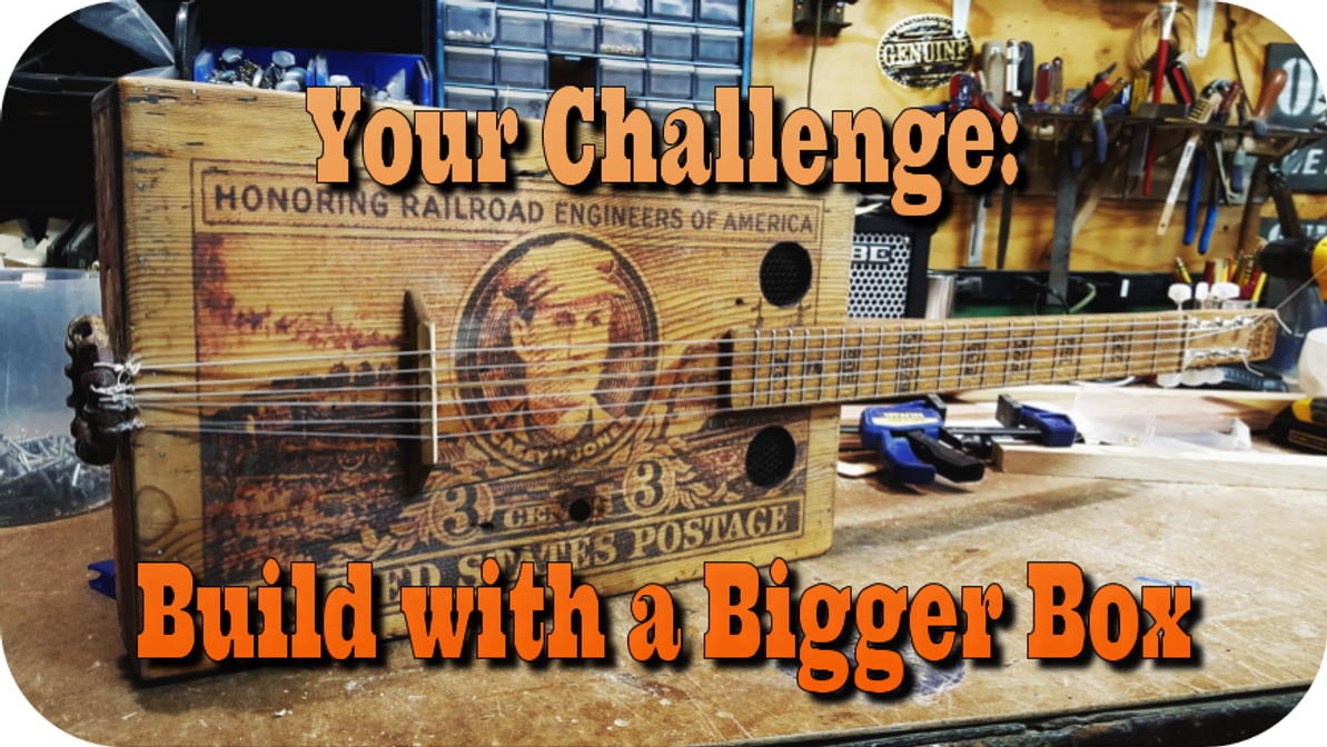 Your Next DIY Guitar Challenge: Build With A Bigger Box