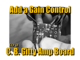 How to Add a Panel-mount Gain Control to a C. B. Gitty Amp Board