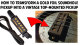 How to Transform a C. B. Gitty Gold Foil Soundhole Pickup into a Vintage Top-Mount Pickup