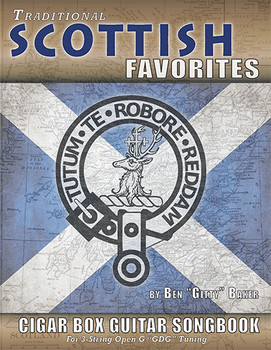Traditional Scottish Favorites Cigar Box Guitar Songbook - 38 songs arranged for 3-string GDG