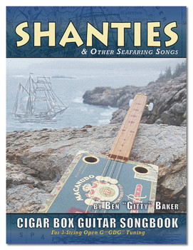 Shanties & Sea Songs Cigar Box Guitar Songbook - 38 Classic Songs in Tablature for 3-string GDG