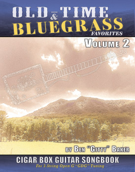 Old-Time and Bluegrass Favorites Cigar Box Guitar Songbook - Volume 2