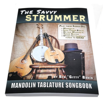 The Savvy Strummer Mandolin Tablature Songbook - 282 pages & 46 Traditional Favorites arranged for GDAE Instruments