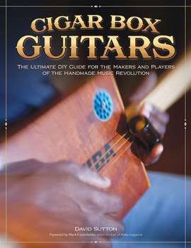 Cigar Box Guitars Book by David Sutton