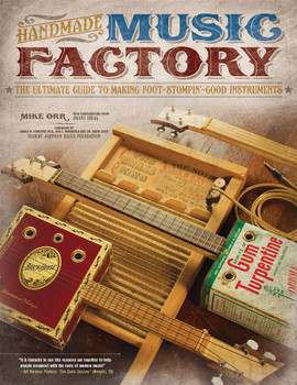 Handmade Music Factory - Homemade Instrument How-To Book by Mike Orr