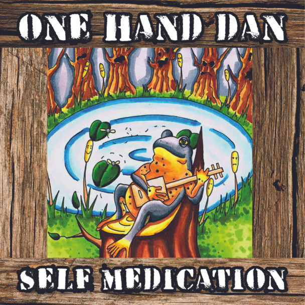 """Self Medication"" album by One Hand Dan - Digital Download"