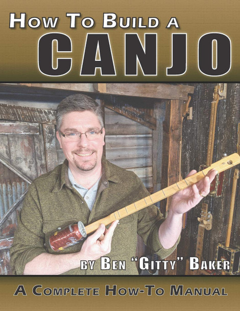 "How to Build a Canjo - 60-page Book by Ben ""Gitty"" Baker (Printed Version)"
