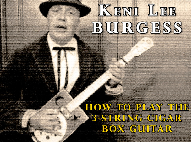 How to Play the 3-string Cigar Box Guitar - 15 Video Lesson Pack from Keni Lee Burgess