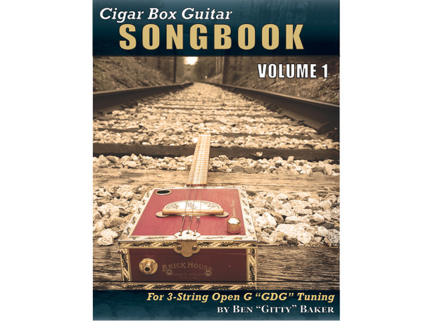 "Cigar Box Guitar Songbook - Volume 1: 45 Songs Arranged for 3-string Open G ""GDG"" Cigar Box Guitars"