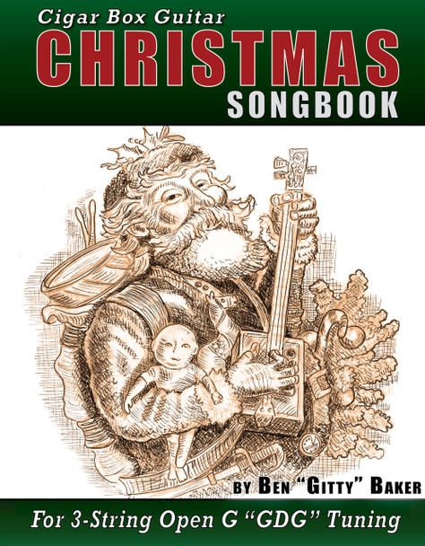 Cigar Box Guitar Christmas Songbook - 130 pages of Christmas Favorites for 3-string GDG