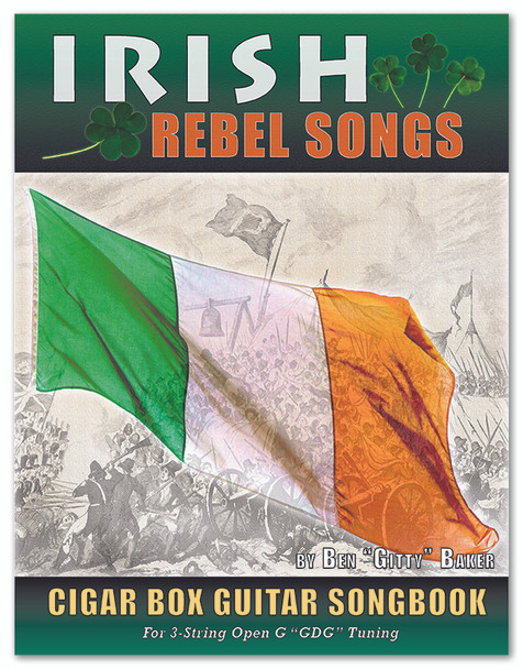 Irish Rebel Songs -  136-page Songbook with 35 songs for Cigar Box Guitar