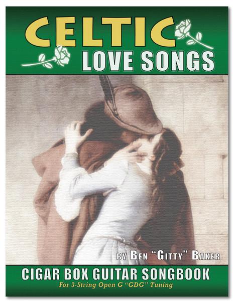 Celtic Love Songs Cigar Box Guitar Songbook - 39 songs arranged for 3-string GDG