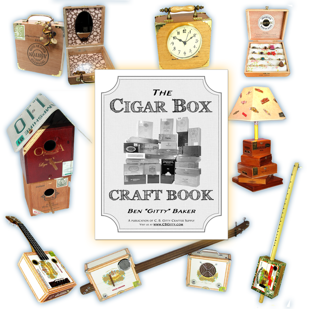 Ben Gitty's Cigar Box Craft Book - DIY Projects using Empty Cigar Boxes (E-Book Download Version)