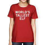 World's Tallest Elf Red Women's T-shirt Funny Christmas Gifts Idea
