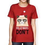Feliz Navidon't Red Women's T-shirt Christmas Gift For Cat Lovers