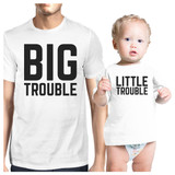 Big Trouble Little Trouble White Dad and Baby Tee Funny Dad Gifts