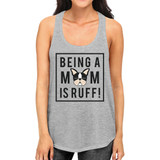 Being A Mom Is Ruff Women's Grey Cute Design Tank Top For Dog Moms