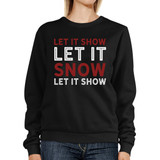 Let It Snow Sweatshirt Cute Christmas Pullover Fleece Sweater