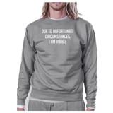 Due To Unfortunate Im Awake Unisex Gray Sweatshirt Funny Typography