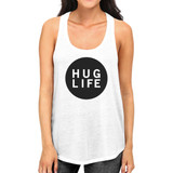 Hug Life Womens Sleeveless Tank Simple Design Life Quote Gift Ideas