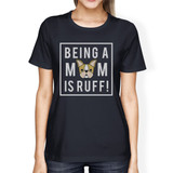 Being A Mom Is Ruff Women's Navy Cotton Graphic Tee For Dog Owners