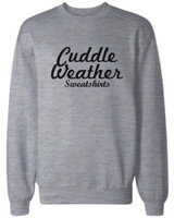 Cuddle Weather Sweatshirts Grey Pullover Fleece Winter Sweaters Christmas Gifts