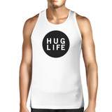Hug Life Men's Trendy Design Sleeveless Shirt Life Quote Gift Ideas