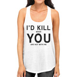 Id Kill You Womens Sleeveless Tank Humorous Saying Graphic Tank Top