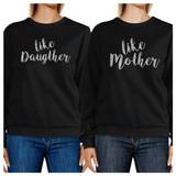 Like Daughter Like Mother Black Mom Daughter Matching Sweatshirts