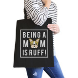 Being A Mom Is Ruff Black Graphic Canvas Bag French Bulldog Moms