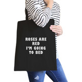 Roses Are Red Going To Bed Black Canvas Bag Gifts For Sleep Lovers