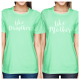 Like Daughter Like Mother Mint Funny Mother Daughter Matching Tops
