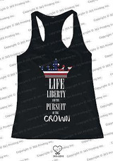 Red White and Blue Tank Tops - Life Liberty and the Pursuit of the Crown