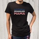 Star Spangled Mama Cute T-Shirt For Fourth Of July  Great Gift for Mother