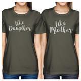 Like Daughter Like Mother Dark Grey Womens Matching Graphic T-Shirt