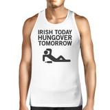 Irish Today Hungover Tomorrow Men's White St Patricks Day Tank Top