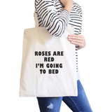 Roses Are Red Going To Bed Natural Canvas Bag Gift For Sleep Lovers