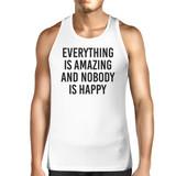 Everything Amazing Nobody Happy Mens White  Sleeveless Shirt