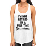 Full Time Grandma Women's White Tanks Funny Gift Ideas For Grandma