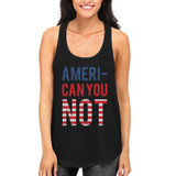 Ameri Can You Not Red White and Blue 4th of July Women's Tank Top