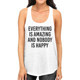 Everything Amazing Nobody Happy Womens White Sleeveless Tank Top