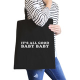It's All Good Baby Black Canvas Bag Simple Graphic Cute Gift Ideas