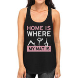 Home Is Where My Mat Is Tank Top Work Out Tanks Cute Yoga Racerback