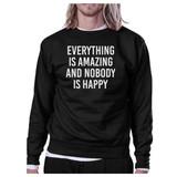 Everything Amazing Nobody Happy Black Sweatshirt Pullover Fleece